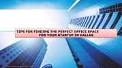 TIPS FOR FINDING THE PERFECT OFFICE SPACE  FOR YOUR STARTUP IN DALLAS