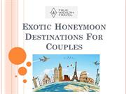Exotic Honeymoon Destinations For Couples