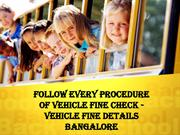 Follow Every Procedure of Vehicle Fine Check - Vehicle Fine Detail