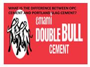 What is the difference between opc cement and portland slag cement