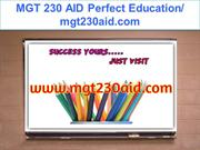 MGT 230 AID Perfect Education- mgt230aid.com