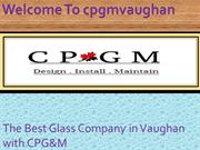 Glass Company in Vaughan, Mirror Glass Services in Vaughan, cpgmvaugha