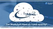 CAN BLOCKCHAIN BOOST AIR TRAVEL SECURITY
