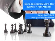 #Successfully Grow Your Business  Paul Ardaji Sr