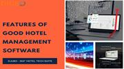 Features of Good Hotel Management Software