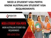 NEED A STUDENT VISA PERTH KNOW AUSTRALIAN STUDENT VISA REQUIREMENTS