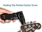 Finding The Perfect Guitar Tuner