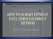 HOW TO SUBMIT FITMENT DATA THROUGH DIRECT METHOD