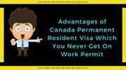 Benefits of Canada PR visa over Work Visa – Next World Immigration