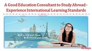 A Good Education Consultant to Study Abroad