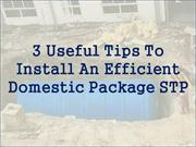 3 Useful Tips To Install An Efficient Domestic Package STP