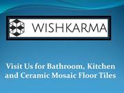 Visit Us for Bathroom, Kitchen and Ceramic Mosaic Floor Tiles