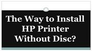 The Way to Install HP Printer Without Disc?