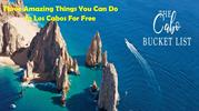 Three Amazing Things You Can Do In Los Cabos For Free