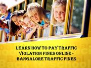 Learn How To Pay Traffic Violation Fines Online - Bangalore Traffic Fi