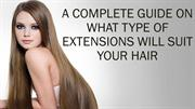 A Complete Guide on What Type of Extensions will Suit Your Hair