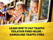 Learn How To Pay Traffic Violation Fines Online  Bangalore Traffic Fi