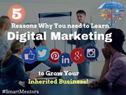 5 Reasons Why You need to Learn Digital Marketing to Grow Your Inherit