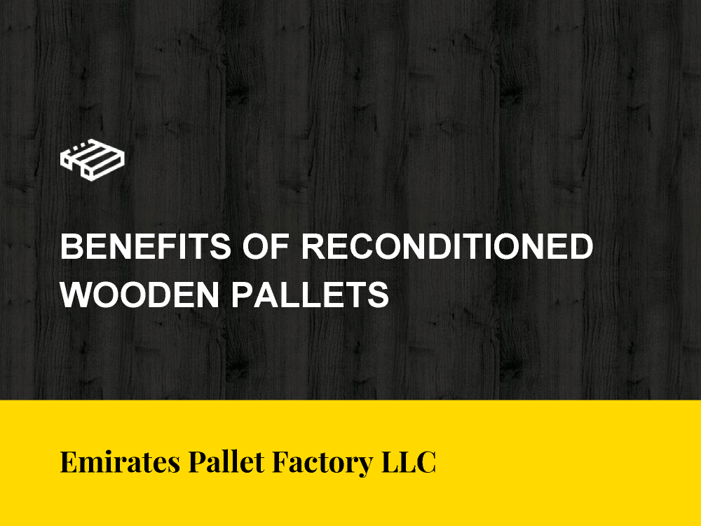 Reconditioned Wooden Pallets Suppliers in UAE |authorSTREAM