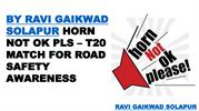 By Ravi Gaikwad, Solapur- T20 Macth for Road Safety Awareness