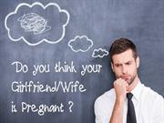 Do you think your wife/ Girlfriend is pregnant?