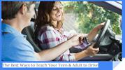The Best Ways to Teach Your Teen & Adult to Drive