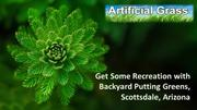 Get Some Recreation with Backyard Putting Greens, Scottsdale, Arizona