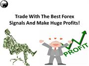 Trade With The Best Forex Signals And Make Huge Profits!