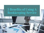 5 Benefits of Using A Bookkeeping Service