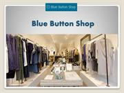 Buy Men and Women Clothing from Blue Button Shop