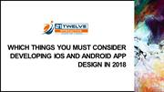 must consider developing iOS and Android app design in 2018