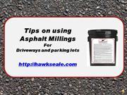 Tips for Using asphalt millings for driveways and parking lot