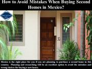 How to Avoid Mistakes When Buying Second homes in Mexico?