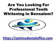 Are You Looking For Professional Teeth Whitening In Bensalem