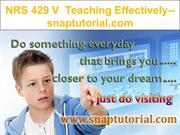 NRS 429 V Teaching Effectively--snaptutorial.com