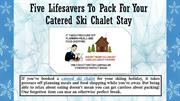 Five Lifesavers To Pack For Your Catered Ski Chalet Stay