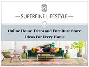 Superfinelifestyle - Online Home Décor and Furniture Store