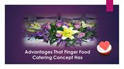 Advantages That Finger Food Catering Concept Has