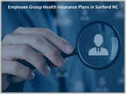 Employee Group Health Insurance Plans in Sanford NC