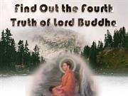 Find Out the Fourth Truth of Lord Buddha