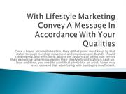 With Lifestyle Marketing Convey A Message In Accordance
