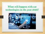What will happen with car technologies in the year 2020