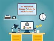 10 Reasons to Choose G Suite for your business