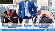 Ensure your Outfits from Best Custom Tailor in Singapore