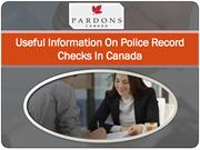 Useful Information On Police Record Checks In Canada
