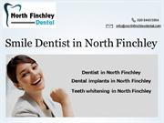 Smile Dentist in North Finchley