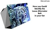 How you Could Identify the Loose Alternator Belt in your Car