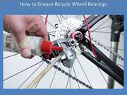 How to Grease Bicycle Wheel Bearings