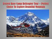 Everest Base Camp Helicopter Tour Perfect Choice To Explore Beautiful