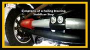 Symptoms of a Failing Steering Stabilizer Stop
